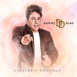 Download Daniel Diau - A História Continua (2017)