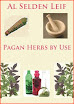 Al Selden Leif - Pagan Herbs by Use