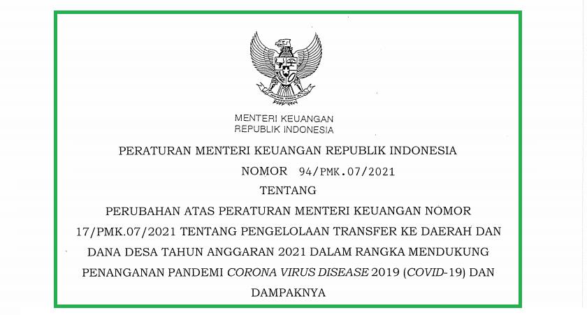PMK NOMOR 94/PMK.07/2021 TENTANG PERUBAHAN PENGELOLAAN TRANSFER KE DAERAH DAN DANA DESA TAHUN ANGGARAN 2021