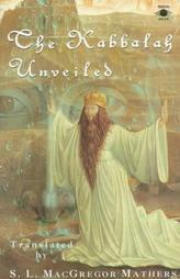 Cover of Samuel Liddell Macgregor Mathers's Book Kabbala Denudata The Kabbalah Unveiled