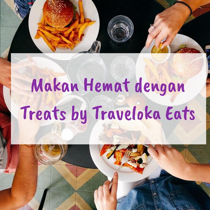 Makan di Restoran Jadi Lebih Hemat dengan Treats by Traveloka Eats