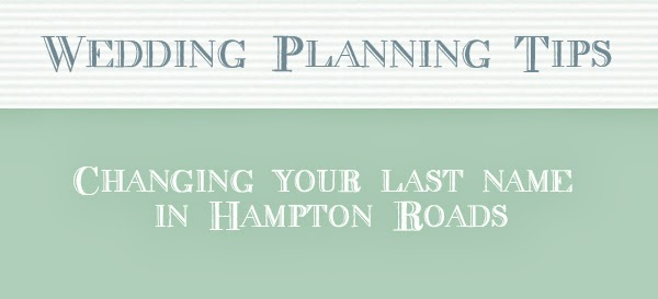 Tuesday Tidbits How To Change Your Last Name In Hampton Roads