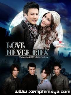 Tình Yêu Bất Diệt 2014 - Love Never Dies Vietsub