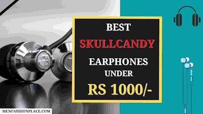 best skullcandy earphones under 1000