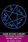 The Dark Goddess As Archetype