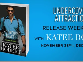 Release Week Blitz: Undercover Attraction by Katee Robert + Teaser, Excerpt, and Giveaway