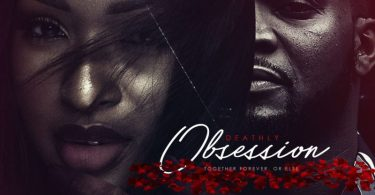 MOVIE - Deathly Obsession – Nollywood
