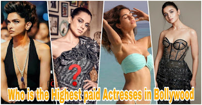 Highest paid Indian actresses