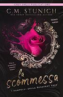 """""""La Scommessa"""" di C.M. Stunich"""