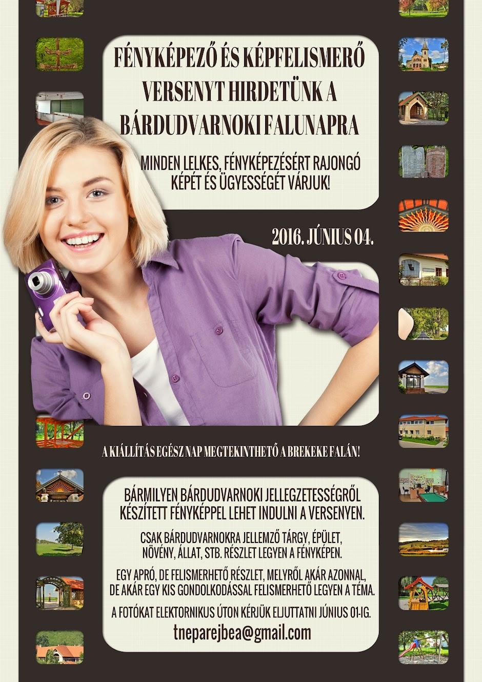 FÉNYKÉPEZZ ÉS ISMERD FEL, HELYBŐL! verseny és fotókiállítás a Bárdudvarnoki Falunapon 2016. június 04.