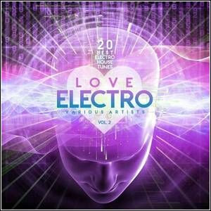 Baixar Love Electro Vol 2 - 20 Best Electro House Tunes