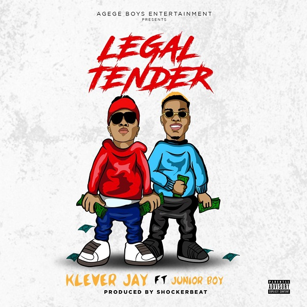 [Music] Klever Jay – Legal Tender ft. Junior Boy | @kleverjay01 , @realjuniorboy