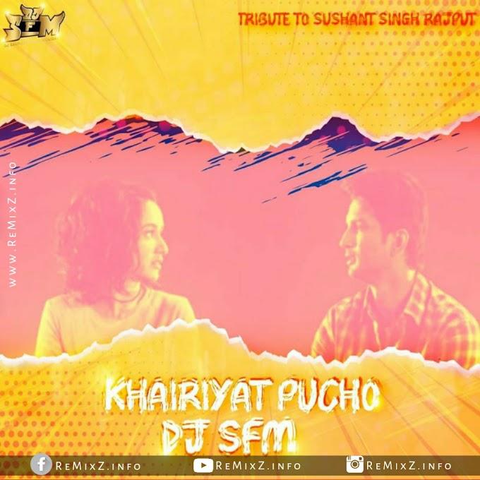 Khairiyat Pucho - DJ S.F.M Remix