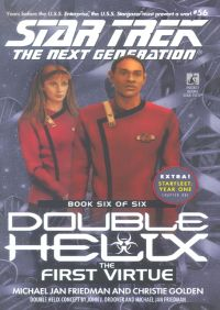 Tng #56 Double Helix Book Six: The First Virtue By Michael Jan Friedman