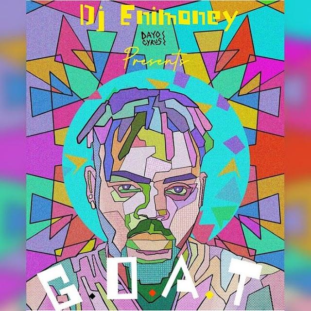 [Mixtape] DJ Enimoney – G.O.A.T (Best Of Olamide)