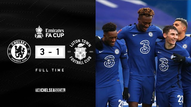 CHELSEA 3 – 1 LUTON TOWN [FA CUP] HIGHLIGHTS 2021