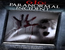فيلم 616Paranormal Incident