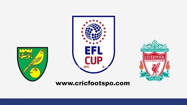 EFL Cup: Norwich City Vs Liverpool Live Stream  Online  Free Match Preview and Lineup