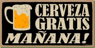 cerveza gratis manana free beer