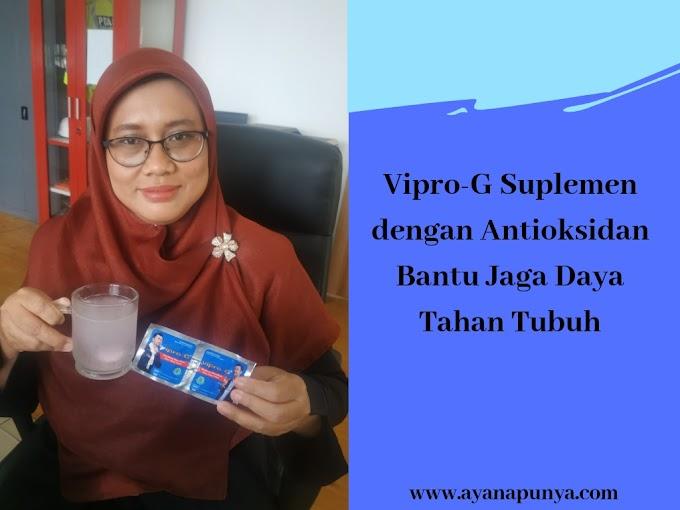 Vipro-G Suplemen dengan Antioksidan Bantu Jaga Daya Tahan Tubuh