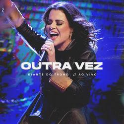 CD Diante do Trono e Ana Paula Valadão -  Outra Vez (Ao Vivo)