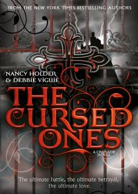 CRUSADE: The Cursed Ones By Debbie Viguie