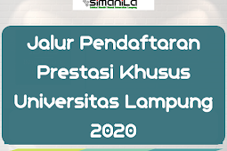 Informasi Jalur Pendaftaran Prestasi Khusus Universitas Lampung 2020