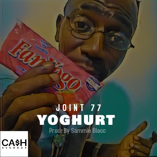 Download Song: Joint 77 – Yoghurt (Produced. by Sammie Blacc). Mp3