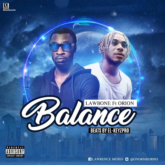 """Nigerian Afro Pop Artist Lawbone Set to Drop """"Balance"""" Feat. Rave Of The Moment """"Orion"""""""