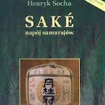 """Henry Socha """"Sake napój samurajów"""", Art Japan, Warszawa 2005.jpg"""