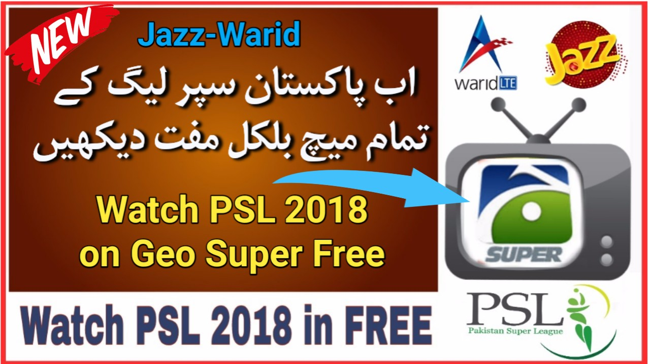 Jazz Warid Free TV Channel 2018 | Geo Super 2018 | PSL 2018 Free