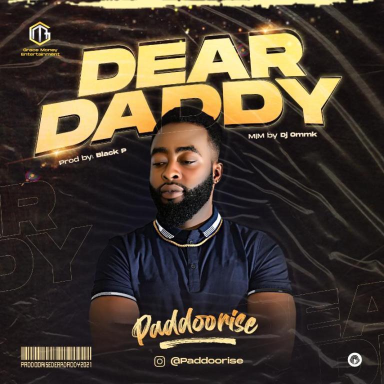 MUSIC: Paddoorise – Dear Daddy