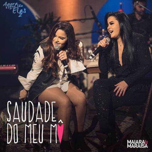 Saudade do Meu Mô – Maiara & Maraisa (2018)