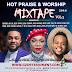 DOWNLOAD:Hot Praise & Worship Mixtape Vol.3 - Hosted By (@Gzenter10ment) X DJ LT