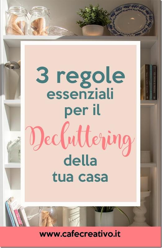 3 regole essenziali per il Decluttering della tua casa