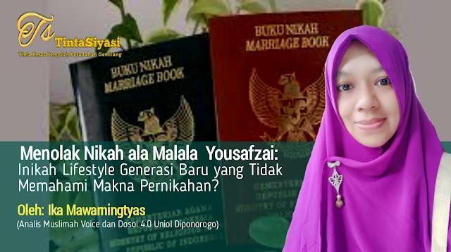 Menolak Nikah ala Malala Yousafzai: Inikah Lifestyle Generasi Baru yang Tidak Memahami Makna Pernikahan?