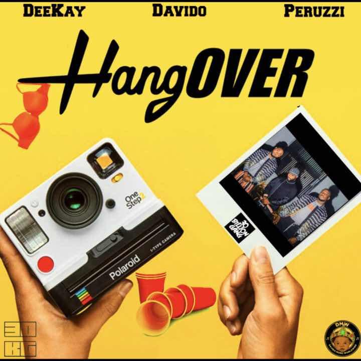 """Deekay Ft. Davido & Peruzzi – """"Hangover"""""""