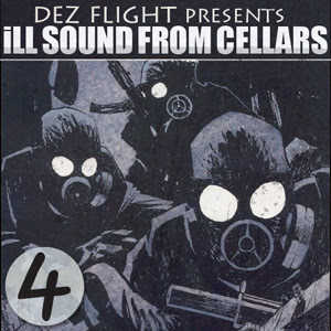 Dez Flight Presents Ill Sound From Cellars 4