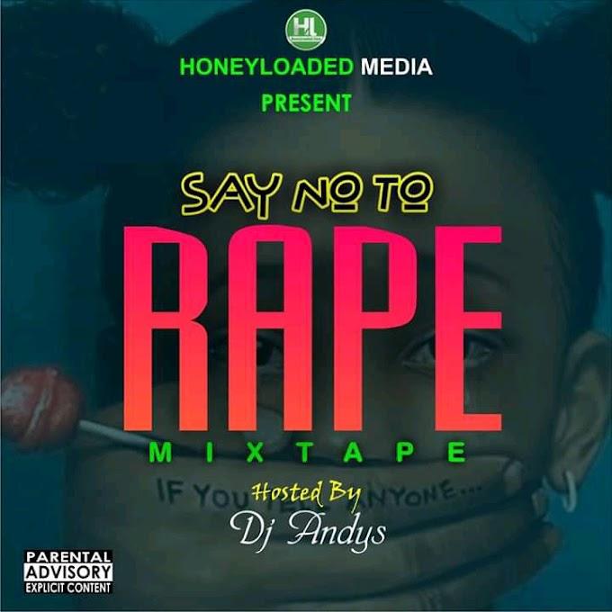 [Mixtape] HoneyLoaded x DJ Andys – Say No To Rape Mixtape Mp3