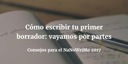 banner Como escribir tu primer borrador vayamos por partes NaNoWriMo 2017
