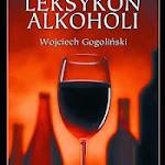 """Wojciech Gogoliński """"Leksykon alkoholi"""", Prószyński i S-ka, Warszawa 2003.jpg"""