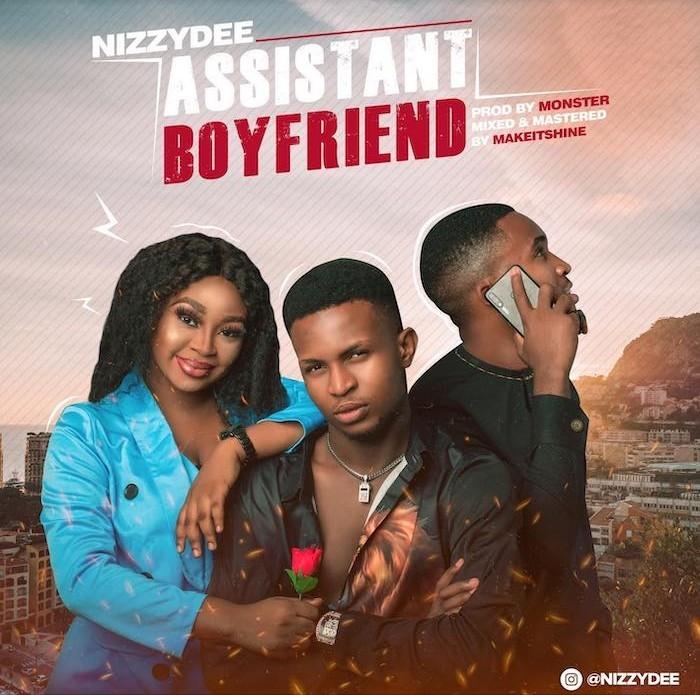 [Music] Nizzy Dee – Assistant Boyfriend