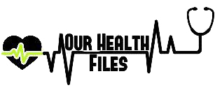 Our Health Files