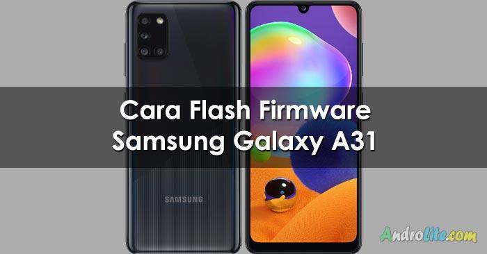 Cara Flash Firmware Samsung A31 SM-A315G