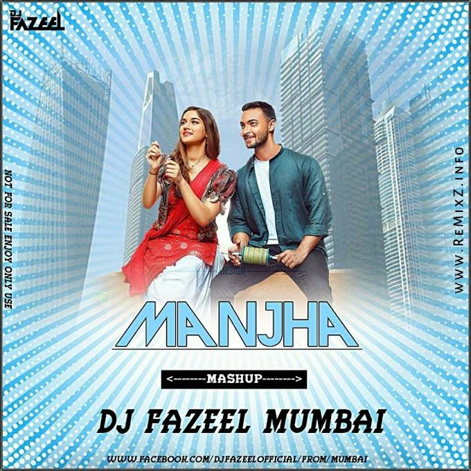 Manjha (Mashup) DJ Fazeel Mumbai