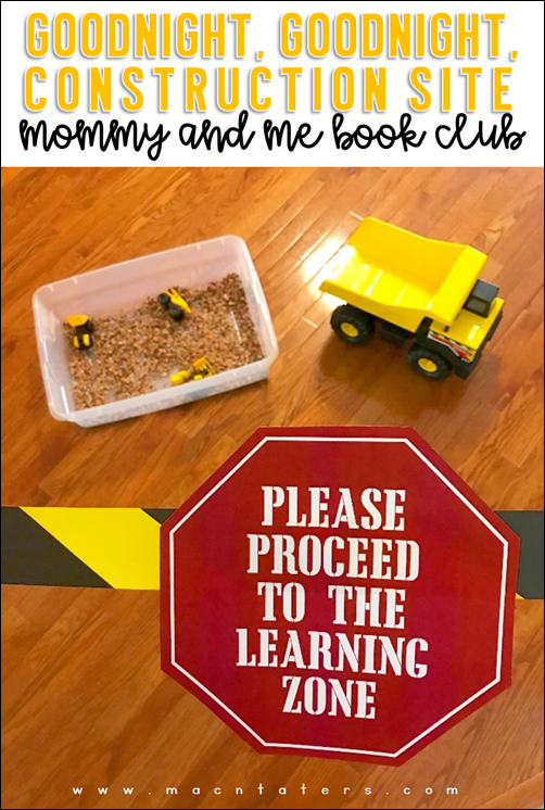 Please Proceed to learning zone: Goodnight, Goodnight Construction Site Mommy & Me Book Club