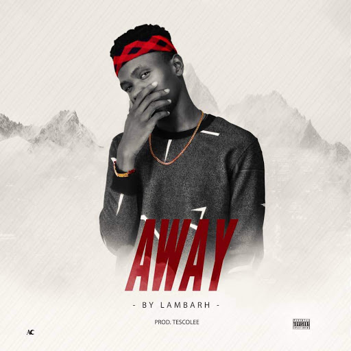 MUSIC : LAMBARH - AWAY (DOWNLOAD MP3)
