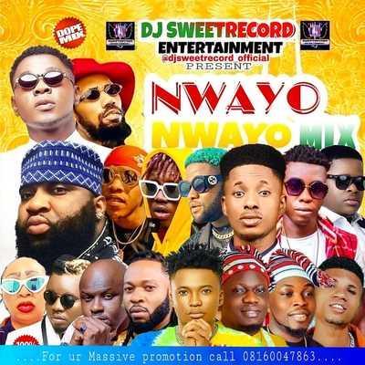 [Dj Mix] Dj SweetRecord – Nwayo Nwayo Mix