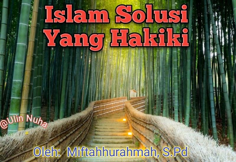 Islam, Solusi Yang Hakiki