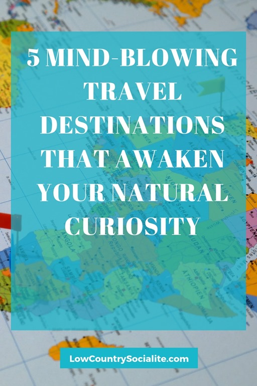 [5+Mind-Blowing+Travel+Destinations+That+Awaken+Your+Natural+Curiosity%5B4%5D]